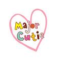 major cutie vector image