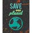 Save planet globe poster vector image