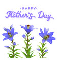 mothers day greeting card with blue lilies vector image