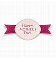 Happy Mothers Day Holiday festive Label vector image