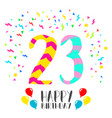 happy birthday for 23 year party invitation card vector image