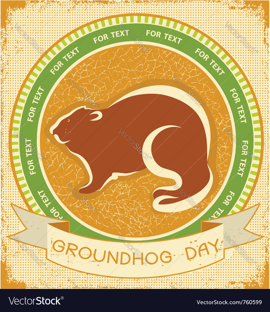 Groundhog day grunge vector