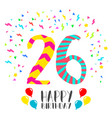 happy birthday for 26 year party invitation card vector image