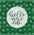 hello new life handwritten christmas greeting vector image