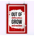 Out of difficulties grow miracles simple vector image
