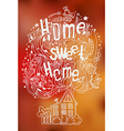 Hand drawn doodled slogan with symbols of home vector image