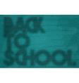 Back to school Retro poster Shadow on blackboard vector image