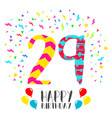 happy birthday for 29 year party invitation card vector image