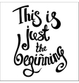This Is Just the Beginning motivation square vector image
