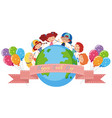 happy earth day poster with kids and balloons vector image