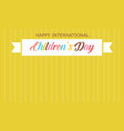 childrens day with yellow background style vector image