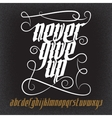 Never Give Up Gothic Font vector image