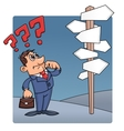 Businessman is confused by road sign vector image