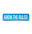 know the rules blue 3d realistic square isolated vector image