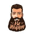 be happy lettering portrait of bearded man vector image vector image