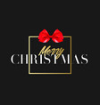 merry christmas with red bow in frame luxury vector image