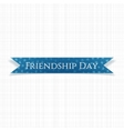Friendship Day greeting blue Ribbon vector image