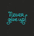hand lettering - Never give up vector image
