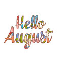 hello august text retail message vector image