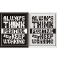 always think positive and keep working vector image