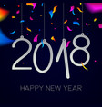 happy new year 2018 night party confetti card vector image