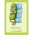 Idiom as cool as cucumber vector image