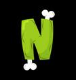 Letter n zombie font monster alphabet bones and vector image