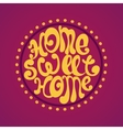 Home Sweet Home background vector image