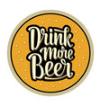 coaster for glass with alcohol drinks drink more vector image