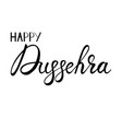 inscription happy dussehra vector image