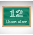 December 12 inscription in chalk on a blackboard vector image vector image