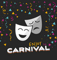 enjoy the carnival on a black background vector image