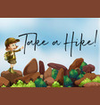 girl hiking up the mountain with phrase take a vector image