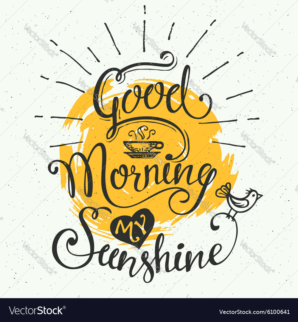 Good morning my sunshine vector