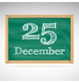 December 25 inscription in chalk on a blackboard vector image vector image