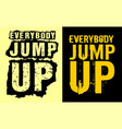 everybody jump up vector image
