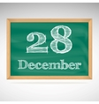December 28 inscription in chalk on a blackboard vector image vector image
