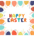 hand drawn vibrant colorful frame of easter eggs vector image