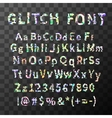 Glitch distortion font Latin letters and numbers vector image