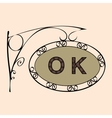 OK retro vintage street sign vector image