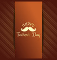 greeting card for fathers day celebration vector image
