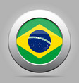flag of brazil shiny metal gray round button vector image