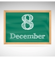 December 8 inscription in chalk on a blackboard vector image vector image