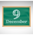 December 9 inscription in chalk on a blackboard vector image vector image
