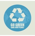 Go Green Eco Recycling Concept vector image