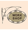 work shop retro vintage street sign vector image