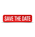 save the date red 3d square button isolated on vector image