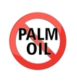 no palm oil sign vector image