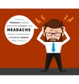Lucky businessman has a headache vector image