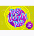 best learning toys background in cartoon style vector image